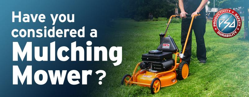 Have you considered a Mulching Mower?