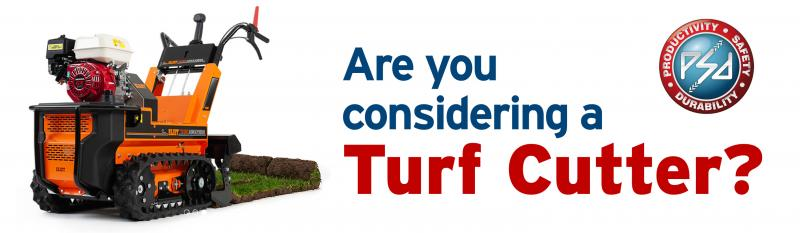 Are you considering a Turf Cutter?